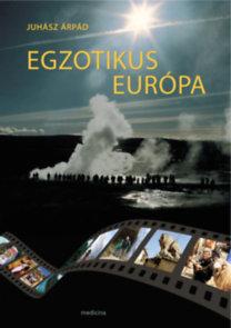 Juhász Árpád: Egzotikus Európa