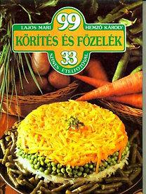 Lajos Mari; Hemző Károly: 99 körítés és főzelék 33 színes ételfotóval