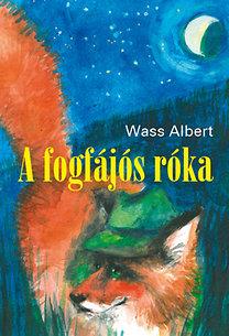 Wass Albert: A fogfájós róka