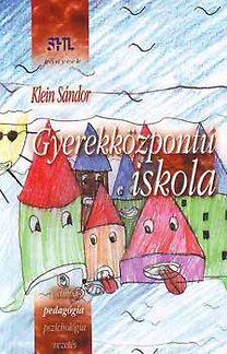 Klein Sándor: Gyerekközpontú iskola