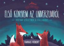 Farkas Róbert: Első könyvem az univerzumról - Hogyan születnek a csillagok?