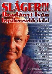 Regun Press Kft.: Sláger!!! - Bradányi Iván legsikeresebb dalai