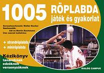 Edi és Martin Bachmann: 1005 röplabda játék és gyakorlat - Kézikönyv tanároknak, edzőknek, versenyzőknek
