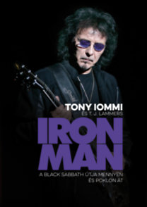 Tony Iommi, T. J. Lammers: IRON MAN - A Black Sabbath útja mennyen és poklon át