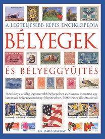 James Mackay: Bélyegek és bélyeggyűjtés - A legteljesebb képes enciklopédia