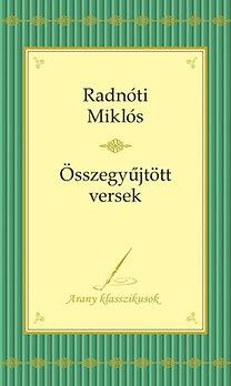 Radnóti Miklós: Radnóti Miklós versei - Arany klasszikusok 2. - Arany klasszikusok 2.