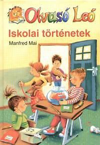 Manfred Mai: Olvasó Leó - Iskolai történetek - Olvasó Leó