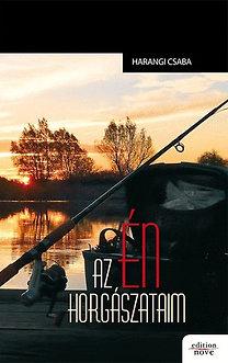 Harangi Csaba: Az én horgászataim