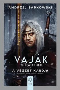 Andrzej Sapkowski: Vaják II. - The Witcher - A végzet kardja