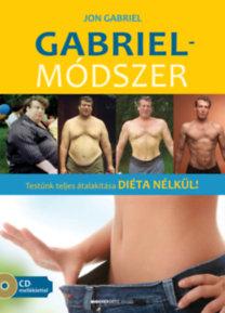 Jon Gabriel: Gabriel-módszer - Ajándék CD-melléklettel