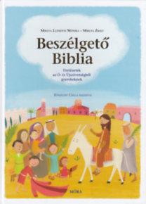 Miklya Luzsányi Mónika; Miklya Zsolt: Beszélgető Biblia - Történetek az Ó- és Újszövetségből gyerekeknek