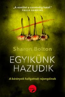 Sharon Bolton: Egyikünk hazudik - A bárányok hallgatnak rajongóinak