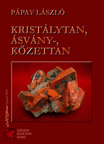 Pápay László: Kristálytan, ásvány-, kőzettan