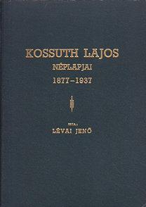 Lévai Jenő: Kossuth Lajos néplapjai 1877-1937