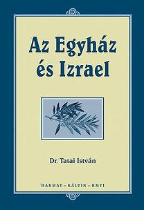 Tatai István: Az Egyház és Izrael