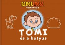Vass Mónika, Tavaszi László Béla: Tomi és a kutyus