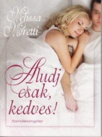Melissa Moretti: Aludj csak, kedves