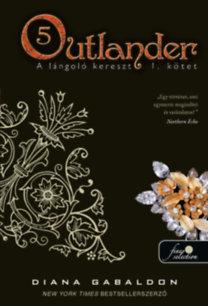 Diana Gabaldon: Outlander 5. - A lángoló kereszt 2/1. kötet - puha kötés