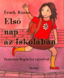 Érsek Rózsa: Első nap az iskolában