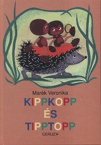 Marék Veronika: Kippkopp és Tipptopp