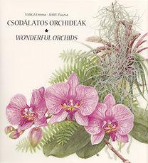 Varga Emma; Bary Zsuzsa: Csodálatos orchideák - Wonderful Orchids