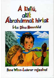Dina Rosenfeld: A kisfiú, akit Ábrahámnak hívtak