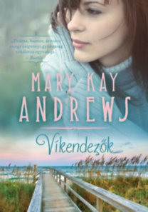 Mary Kay Andrews: Víkendezők