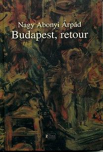 Nagy Abonyi Árpád: Budapest, retour