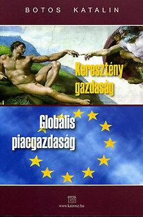 Botos Katalin: Keresztény gazdaság - Globális piacgazdaság