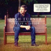 Turner, Josh: I Serve A Savior - CD