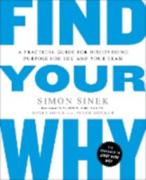 Sinek, Simon: Find Your Why - A Practical Guide to Discovering Purpose for You and Your Team