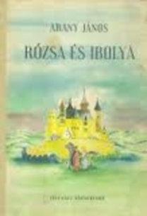 Arany János: Rózsa és Ibolya