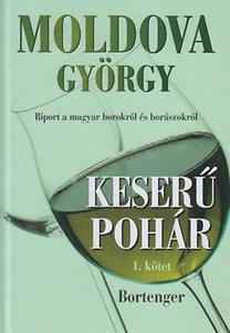 Moldova György: Keserű pohár 1. kötet - Bortenger - Bortenger