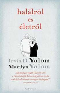 Irvin D. Yalom, Marilyn Yalom: Halálról és életről