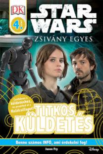 Jason Fry: Star Wars - Zsivány Egyes - Titkos küldetés