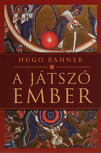 Hugo Rahner: A játszó ember