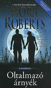Nora Roberts: Oltalmazó árnyék - A hold árnyéka - A Hold árnyéka