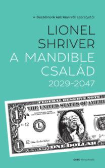 Lionel Shriver: A Mandible család - 2029-2047