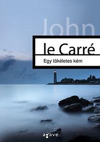 John le Carré: Egy tökéletes kém