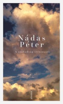 Nádas Péter: A szabadság tréningjei