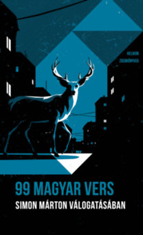 Simon Márton (szerk.): 99 magyar vers - Simon Márton válogatásában