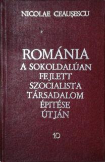 Nicolae Ceausescu: Románia a sokoldalúan fejlett szocialista társadalom építése útján - 10. Jelentések, beszédek, cikkek 1974. március-november