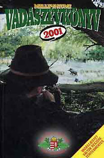 Pechtol János (Szerk.): Vadászévkönyv 2001