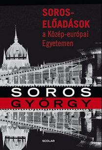 Soros György: Soros-előadások a Közép-európai Egyetemen
