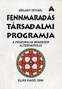 Síklaky István: A fennmaradás társadalmi programja (A pénzuralmi rendszer alternatívája)
