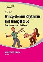 Kraft, Birigit: Wir spielen im Rhythmus mit Triangel & Co - Grundschule, Musik, Klasse 2