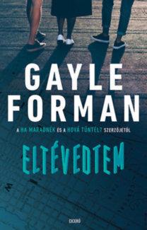 Gayle Forman: Eltévedtem