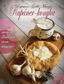 Rupáner-Gallé Margó: Rupáner-konyha - Bögrés sikerreceptek! Finomságok olcsón, könnyedén!