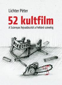 Lichter Péter: 52 kultfilm - A Szárnyas fejvadásztól a Feltörő színekig