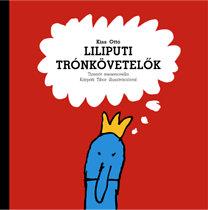 Kiss Ottó: Liliputi trónkövetelők - 15 varázslatos mesenovella